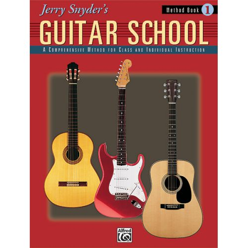 ALFRED PUBLISHING SNYDER JERRY - JERRY SNYDER'S GUITAR SCHOOL 1 BOOK ONLY - GUITAR