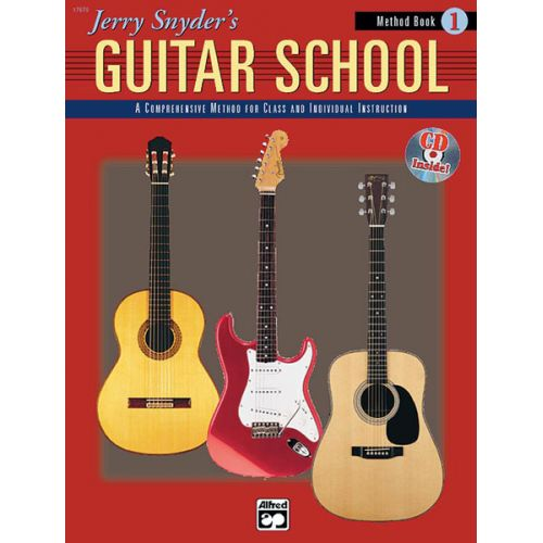 ALFRED PUBLISHING SNYDER JERRY - JERRY SNYDER'S GUITAR SCHOOL 1 + CD - GUITAR