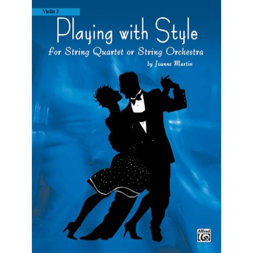 ALFRED PUBLISHING MARTIN JOANNE - PLAYING WITH STYLE - VIOLIN 2