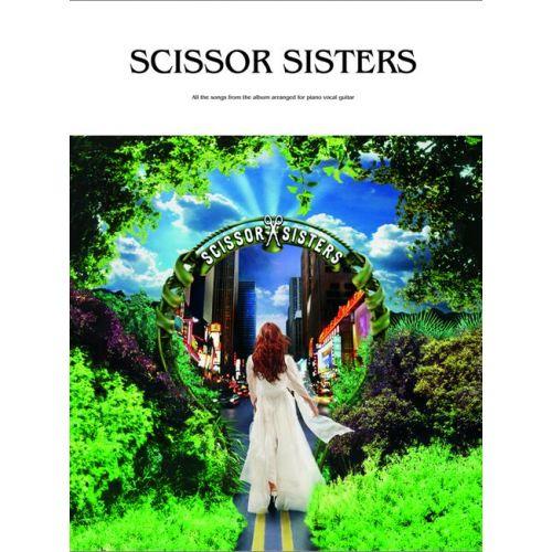 FABER MUSIC SCISSOR SISTERS - SCISSOR SISTERS - PVG