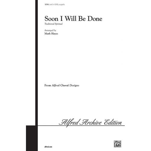 ALFRED PUBLISHING SOON I WILL BE DONE - MIXED VOICES SSATB