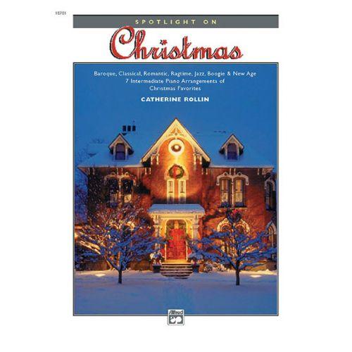 ALFRED PUBLISHING CATHERINE ROLLIN - SPOTLIGHT ON CHRISTMAS - PIANO