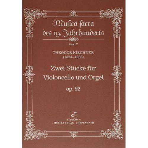 CARUS KIRCHNER THEODOR - ZWEI STUCKE OP.92 FUR VIOLONCELLO UND ORGEL