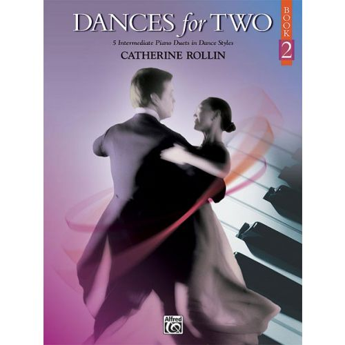 ALFRED PUBLISHING CATHERINE ROLLIN - DANCES FOR TWO, BOOK 2 - PIANO