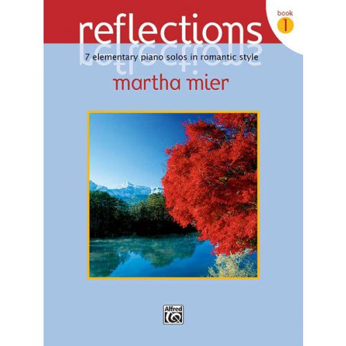 ALFRED PUBLISHING MIER MARTHA - REFLECTIONS, BOOK 1 - PIANO