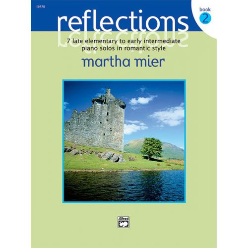 ALFRED PUBLISHING MIER MARTHA - REFLECTIONS, BOOK 2 - PIANO