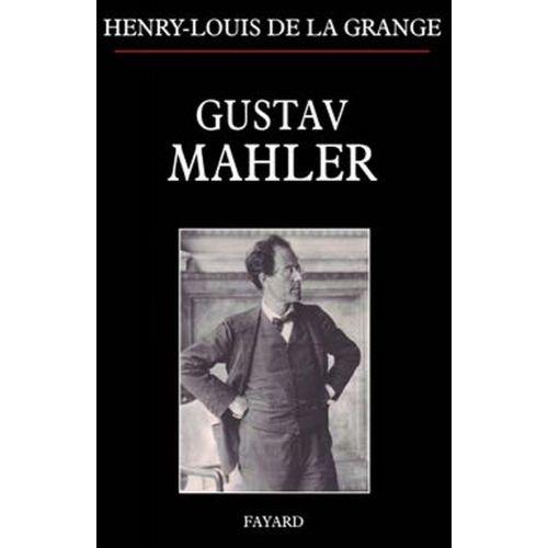 FAYARD DE LA GRANGE H.-L. - GUSTAV MAHLER