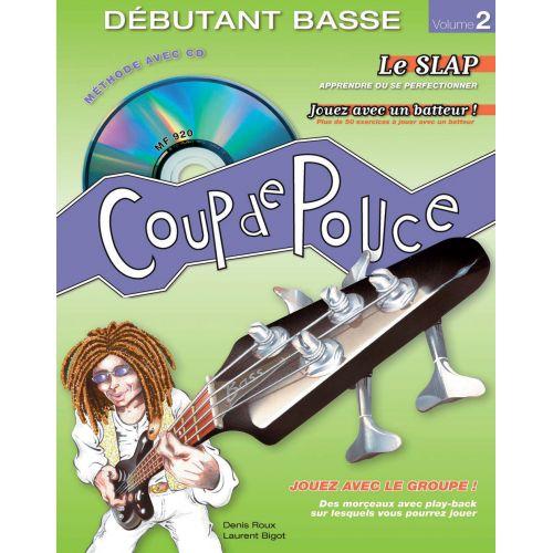 COUP DE POUCE ROUX DENIS - COUP DE POUCE BASSE DEBUTANT LE SLAP VOL.2 + CD