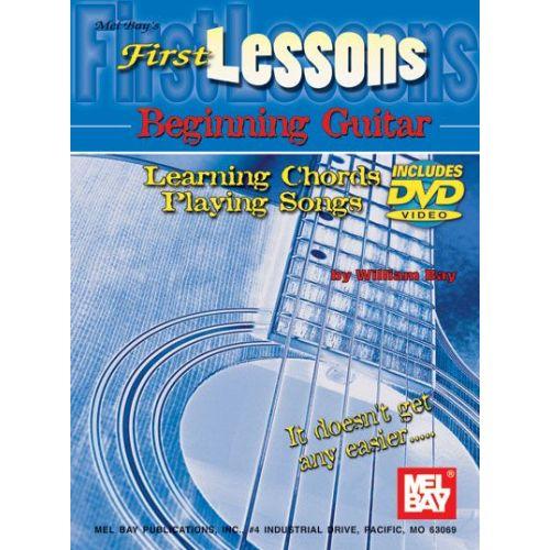 MEL BAY BAY WILLIAM - FIRST LESSONS BEGINNING GUITAR + DVD - GUITAR