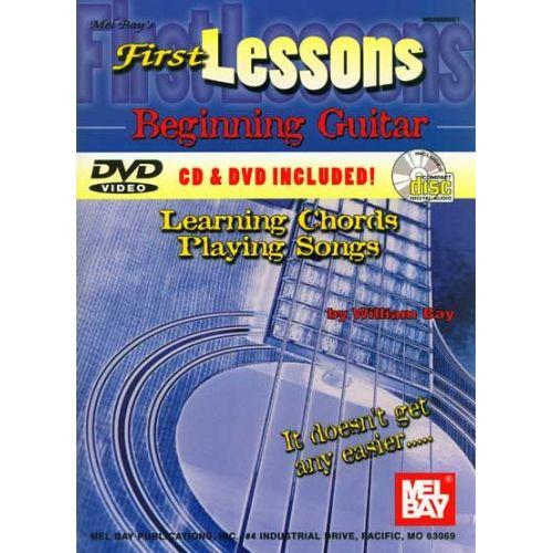 MEL BAY BAY WILLIAM - FIRST LESSONS BEGINNING GUITAR + CD + DVD - GUITAR