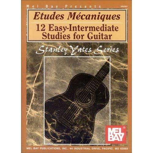 MEL BAY YATES STANLEY - ETUDES MECANIQUES - GUITAR