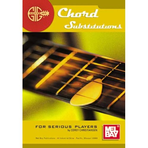 MEL BAY CHRISTIANSEN CORY - GIG SAVERS: CHORD SUBSTITUTIONS - GUITAR