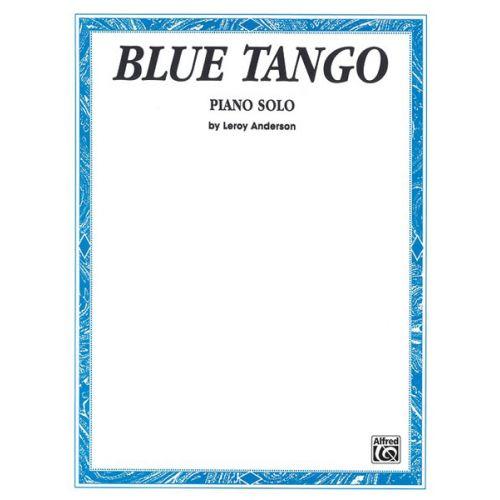 ALFRED PUBLISHING ANDERSON LEROY - BLUE TANGO - PIANO SOLO