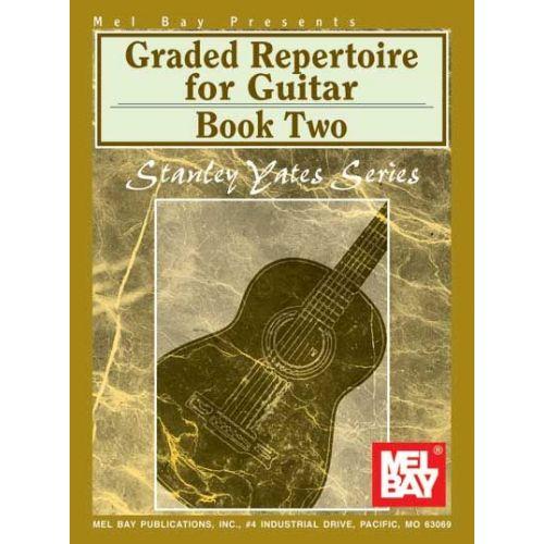 MEL BAY YATES STANLEY - GRADED REPERTOIRE FOR GUITAR, BOOK TWO - GUITAR