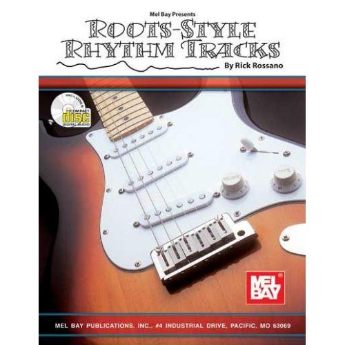 MEL BAY ROSSANO RICK - ROOTS-STYLE RHYTHM TRACKS + CD - GUITAR
