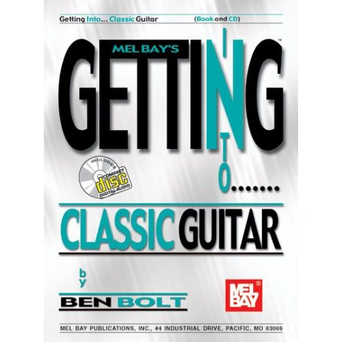 MEL BAY BOLT BEN - GETTING INTO CLASSIC GUITAR + CD - GUITAR