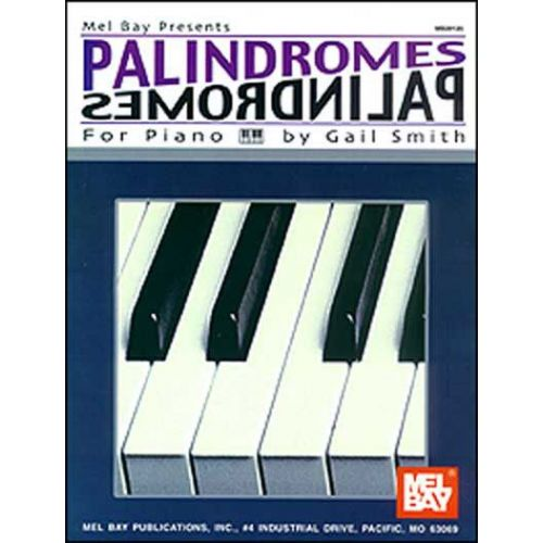 MEL BAY SMITH GAIL - PALINDROMES FOR PIANO - PIANO
