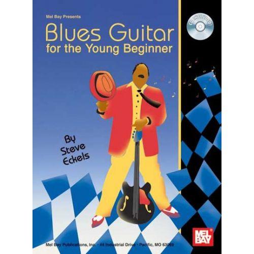 MEL BAY ECKELS STEVE - BLUES GUITAR FOR THE YOUNG BEGINNER + CD - GUITAR