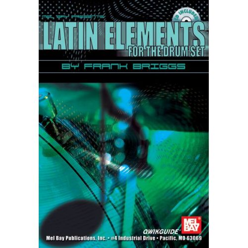 MEL BAY BRIGGS FRANK - LATIN ELEMENTS FOR THE DRUM SET QWIKGUIDE + CD - DRUM SET