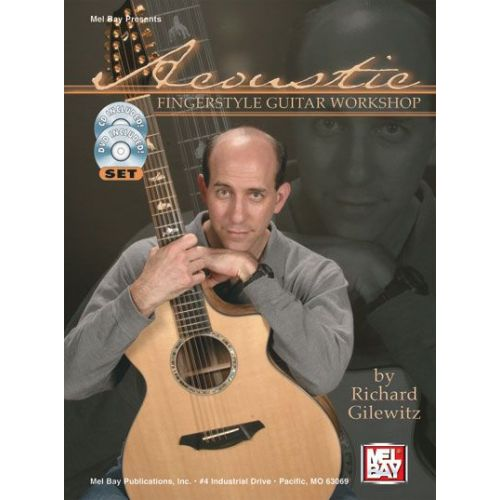 MEL BAY GILEWITZ RICHARD - ACOUSTIC FINGERSTYLE GUITAR WORKSHOP + CD + DVD - GUITAR