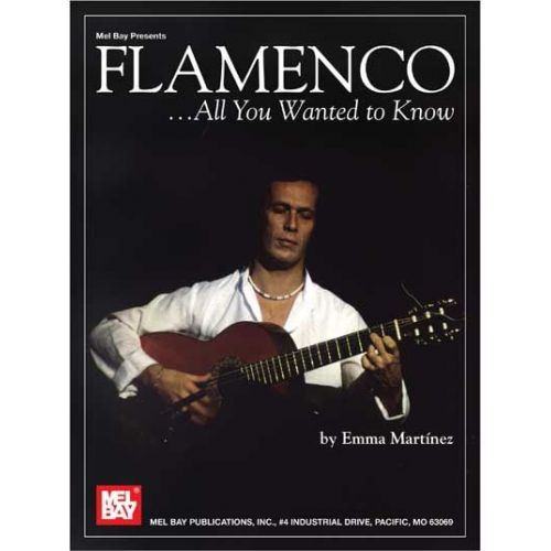 MEL BAY MARTINEZ EMMA - FLAMENCO...ALL YOU WANTED TO KNOW - GUITAR