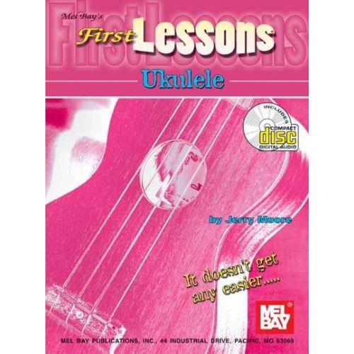 MEL BAY MOORE JERRY - FIRST LESSONS UKULELE + CD - UKULELE
