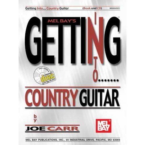 MEL BAY CARR JOE - GETTING INTO COUNTRY GUITAR + CD - GUITAR