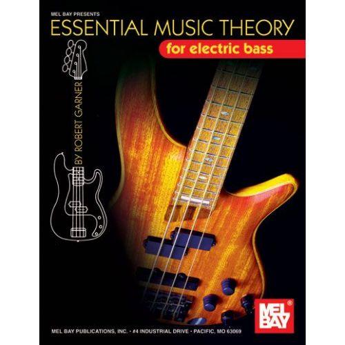 MEL BAY GARNER ROBERT - ESSENTIAL MUSIC THEORY FOR ELECTRIC BASS - ELECTRIC BASS
