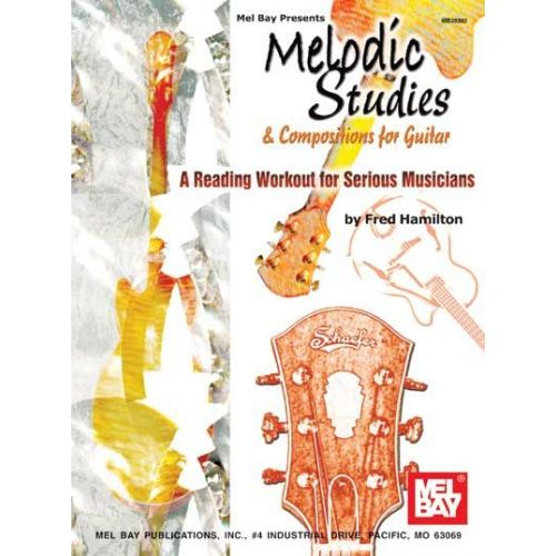 MEL BAY HAMILTON FRED - MELODIC STUDIES AND COMPOSITIONS FOR GUITAR - GUITAR