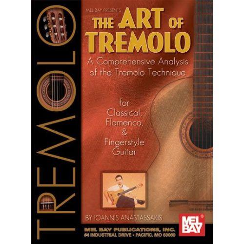 MEL BAY ANASTASSAKIS IOANNIS - ART OF TREMOLO - GUITAR