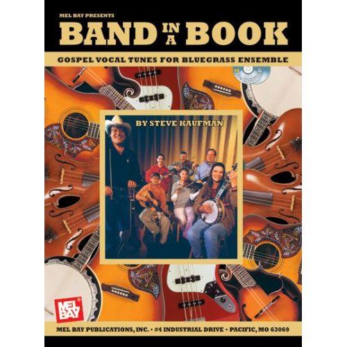 MEL BAY KAUFMAN STEVE - BAND IN A BOOK: GOSPEL VOCAL TUNES FOR BLUEGRASS ENSEMBLE + CD - VOCAL