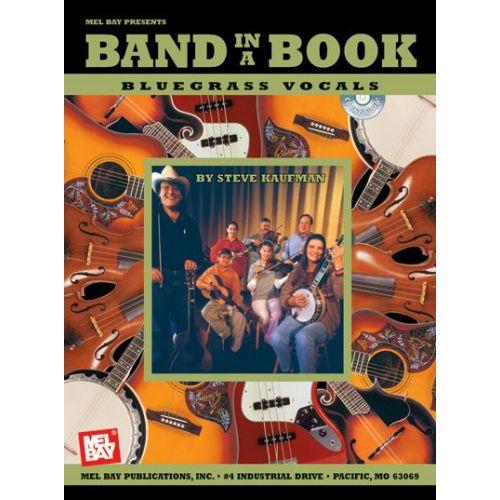 MEL BAY KAUFMAN STEVE - BAND IN A BOOK: BLUEGRASS VOCALS + CD - VOCAL