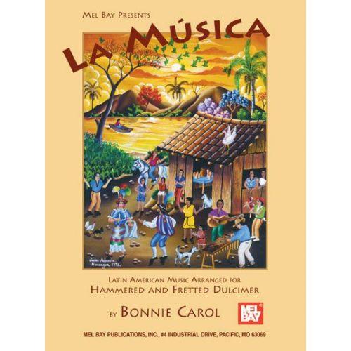 MEL BAY CAROL BONNIE - LA MUSICA - DULCIMER