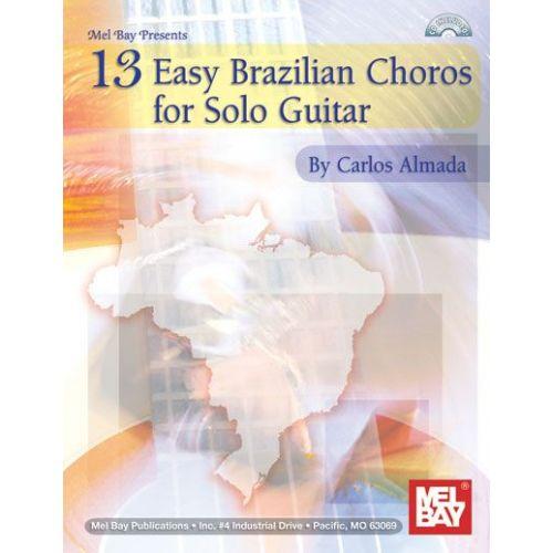 MEL BAY ALMADA CARLOS - 13 EASY BRAZILIAN CHOROS FOR SOLO GUITAR + ONLINE AUDIO