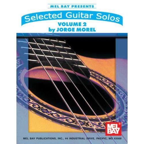MEL BAY MOREL JORGE - SELECTED GUITAR SOLOS, VOLUME 2 - GUITAR