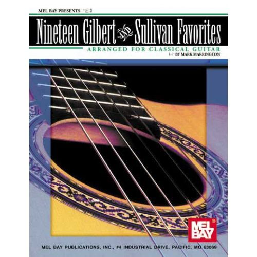 MEL BAY MARRINGTON MARK - NINETEEN GILBERT AND SULLIVAN FAVORITES - GUITAR