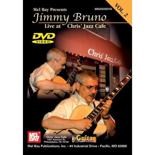 MEL BAY BRUNO JIMMY - JIMMY BRUNO LIVE AT CHRIS' JAZZ CAFE, VOLUME 2 - GUITAR