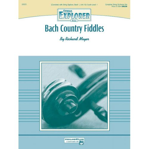 ALFRED PUBLISHING RICHARD MEYER - BACH COUNTRY FIDDLES - STRING ORCHESTRA