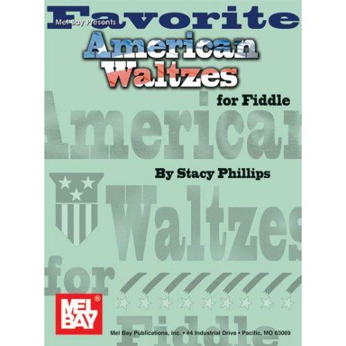MEL BAY PHILLIPS STACY - FAVORITE AMERICAN WALTZES FOR FIDDLE - FIDDLE