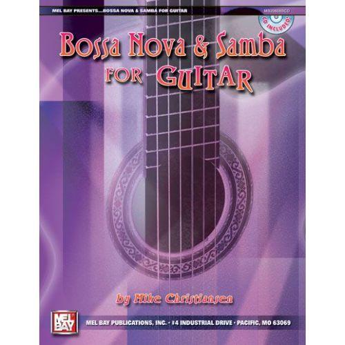 MEL BAY CHRISTIANSEN MIKE - BOSSA NOVA AND SAMBA FOR GUITAR + CD - GUITAR