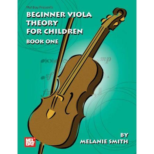 MEL BAY SMITH MELANIE - BEGINNER VIOLA THEORY FOR CHILDREN, BOOK ONE - VIOLA