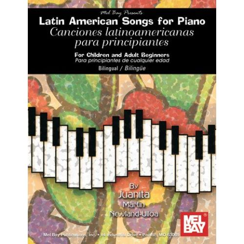 MEL BAY MARTIN NEWLAND-ULLOA JUANITA - LATIN AMERICAN SONGS FOR PIANO - KEYBOARD