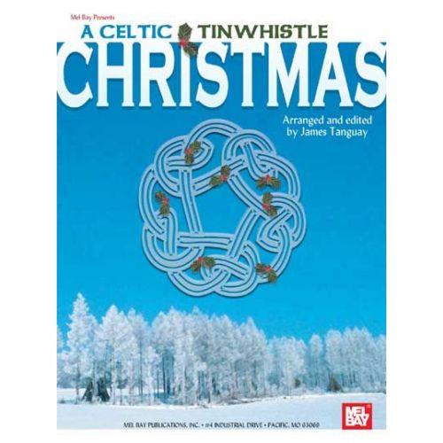 MEL BAY TANGUAY JAMES - A CELTIC TINWHISTLE CHRISTMAS - TIN WHISTLE