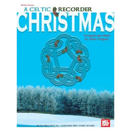 MEL BAY TANGUAY JAMES - A CELTIC RECORDER CHRISTMAS - RECORDER