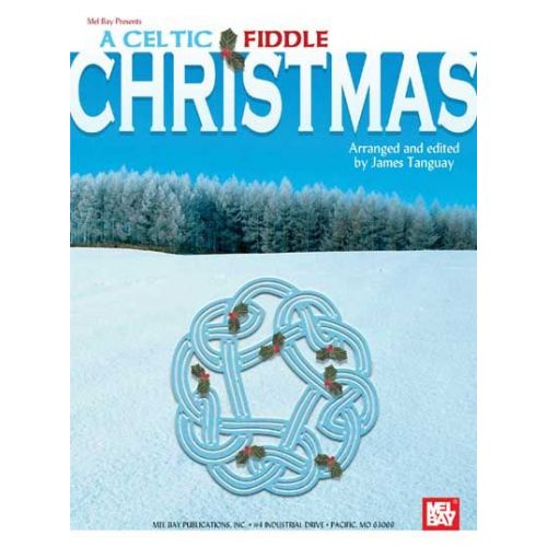 MEL BAY TANGUAY JAMES - A CELTIC FIDDLE CHRISTMAS - FIDDLE AND VIOLIN