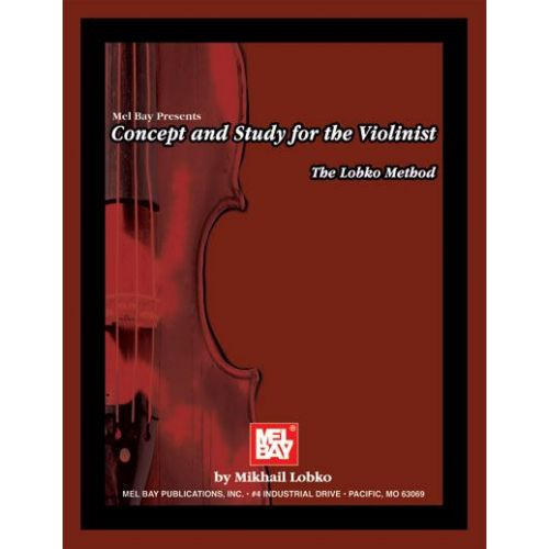 MEL BAY LOBKO MIKHAIL - CONCEPT AND STUDY FOR THE VIOLINIST - VIOLIN