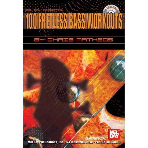 MEL BAY MATHEOS CHRIS - 100 FRETLESS BASS WORKOUTS QWIKGUIDE + CD - ELECTRIC BASS