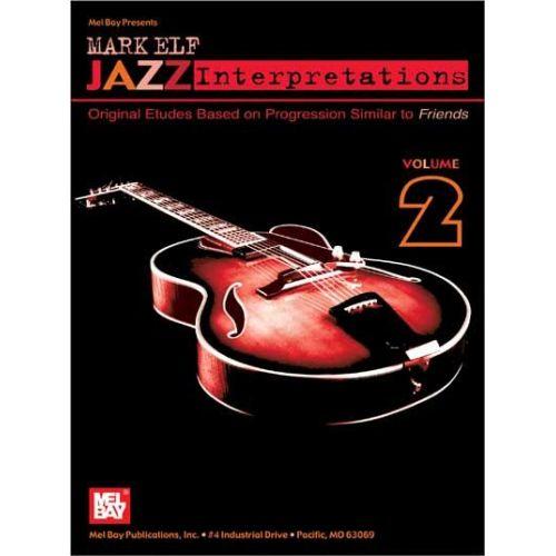 MEL BAY ELF MARK - JAZZ INTERPRET, VOLUME 2 - GUITAR