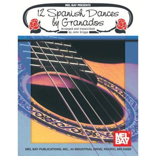 MEL BAY GRANADOS ENRIQUE - 12 SPANISH DANCES BY GRANADOS - GUITAR