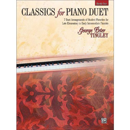 ALFRED PUBLISHING TINGLEY GEORGE PETER - CLASSICS FOR PIANO DUET BOOK 1 - PIANO DUET